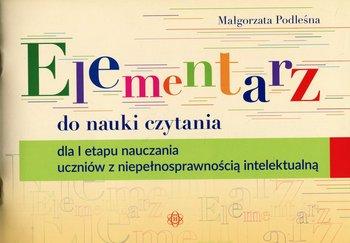 Elementarz do nauki czytania dla 1 etapu nauczania uczniów z niepełnosprawnością intelektualną-Podleśna Małgorzata