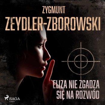 Eliza nie zgadza się na rozwód-Zeydler-Zborowski Zygmunt