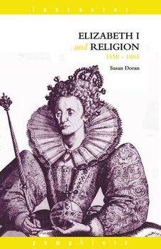 Elizabeth I and Religion 1558-1603-Doran Susan