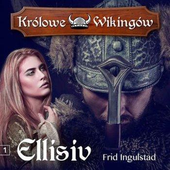 Ellisiv. Królowe Wikingów. Tom 1-Ingulstad Frid