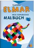 Elmar. Mein superdickes Malbuch-Mckee David