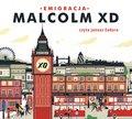 Emigracja-Malcolm XD