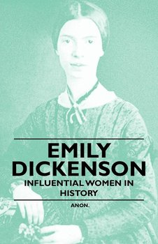 Emily Dickenson - Influential Women in History-Anon