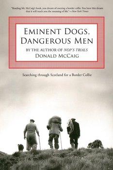 Eminent Dogs, Dangerous Men-Mccaig Donald