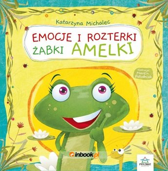 Emocje i rozterki żabki Amelki-Michalec Katarzyna