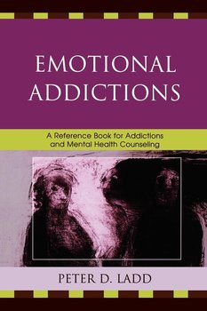 Emotional Addictions - Ladd Peter D.