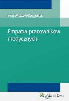Empatia pracowników medycznych-Wilczek-Rużyczka Ewa
