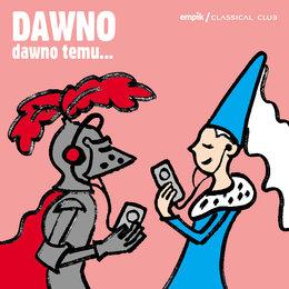Empik Classical Club - Dawno Dawno Temu