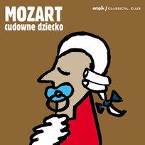 Empik Classical Club: Mozart - Cudowne Dziecko