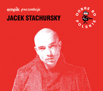 Empik prezentuje: Dobre bo polskie-Stachursky