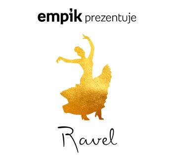 Empik prezentuje: Ravel-Various Artists