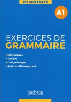 En Contexte Exercices de grammaire A1. Podręcznik + klucz odpowiedzi-Opracowanie zbiorowe