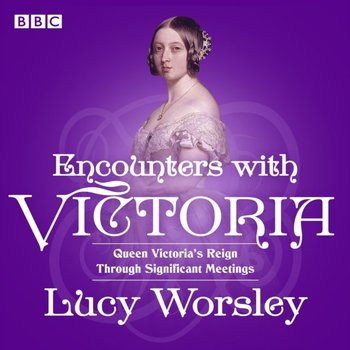 Encounters with Victoria-Worsley Lucy