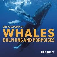 Encyclopedia of Whales, Dolphins and Porpoises-Hoyt Erich