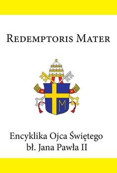 Encyklika Ojca Świętego bł. Jana Pawła II REDEMPTORIS MATER-Jan Paweł II