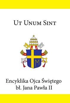 Encyklika Ojca Świętego bł. Jana Pawła II UT UNUM SINT-Jan Paweł II