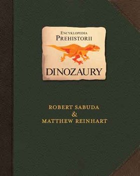 Encyklopedia prehistorii. Dinozaury-Sabuda Robert