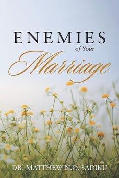 Enemies of Your Marriage-Sadiku Dr. Matthew N.O.