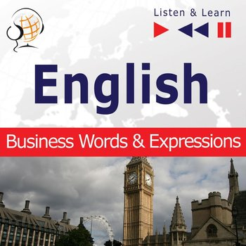 English. Business Words & Expressions. Listen & Learn to Speak (Proficiency Level: B2-C1) - Guzik Dorota