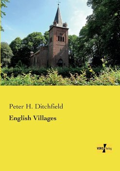 English Villages - Ditchfield Peter H.