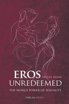 Eros Unredeemed-Duhm Dieter