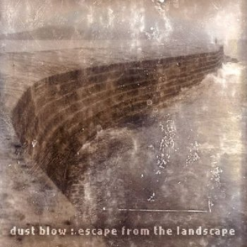 Escape From The Landscape-Dust Blow