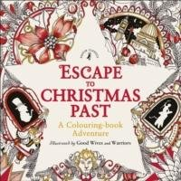 Escape to Christmas Past: A Colouring Book Adventure-Good Wives And Warriors