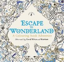 Escape to Wonderland: A Colouring Book Adventure-Carroll Lewis, Good Wives And Warriors
