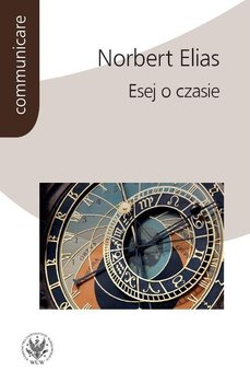 Esej o czasie-Elias Norbert, Bucholc Marta