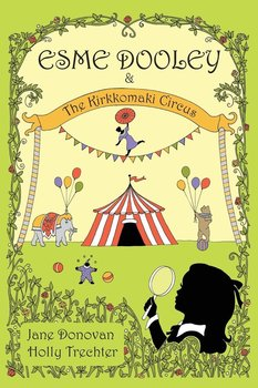 Esme Dooley and the Kirkkomaki Circus-Donovan Jane