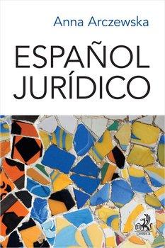 Español jurídico. Prawniczy język hiszpański-Arczewska Anna