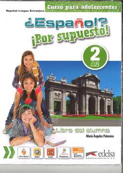 Espanol por supuesto 2-A2 Libro del alunmo-Palomino Maria Angeles