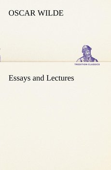 Essays and Lectures-Wilde Oscar