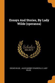 Essays And Stories, By Lady Wilde (speranza)-Wilde Oscar