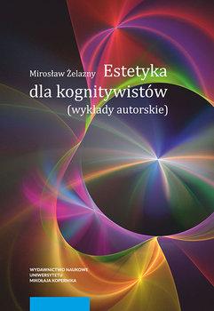 Estetyka dla kognitywistów-Żelazny Mirosław