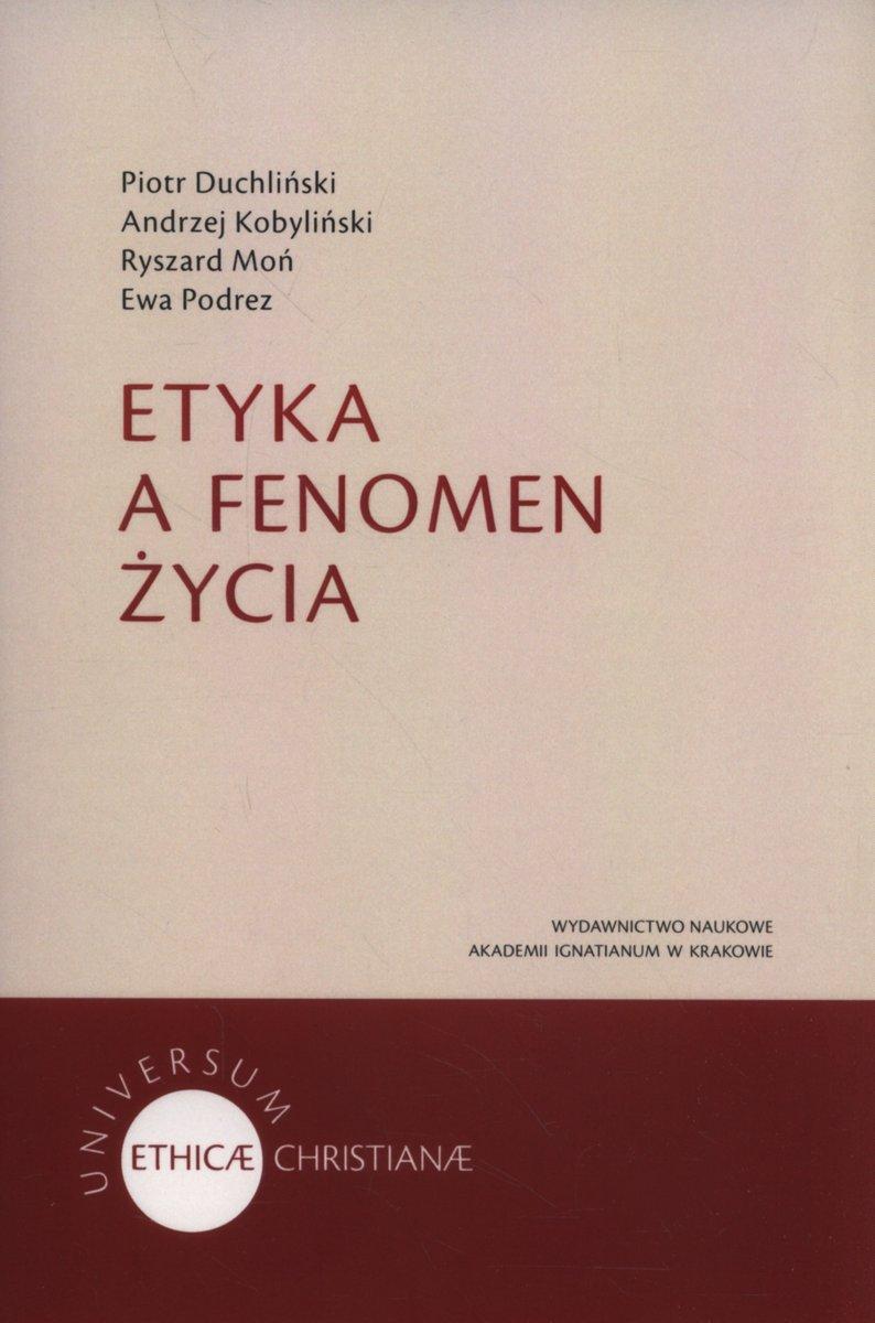 Etyka a fenomen życia - Duchliński Piotr | Książka w Sklepie EMPIK.COM