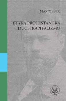 Etyka protestancka i duch kapitalizmu-Weber Max