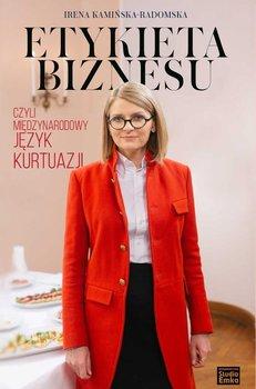 Etykieta biznesu, czyli międzynarodowy język kurtuazji-Kamińska-Radomska Irena