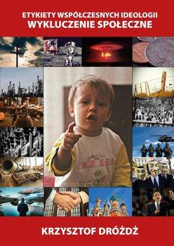 Etykiety współczesnych ideologii. Wykluczenie społeczne-Dróżdż Krzysztof