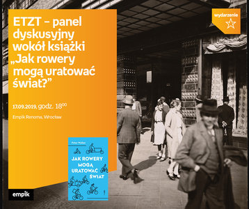 """ETZT – panel dyskusyjny wokół książki """"Jak rowery mogą uratować świat?""""   Empik Renoma"""