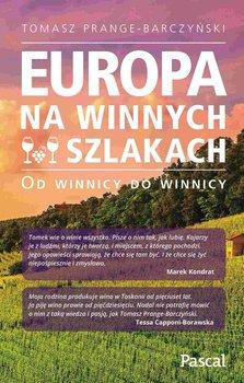 Europa na winnych szlakach. Od winnicy do winnicy-Prange-Barczyński Tomasz
