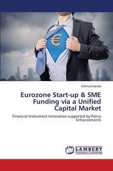 Eurozone Start-up & SME Funding via a Unified Capital Market-Assibi Edmund