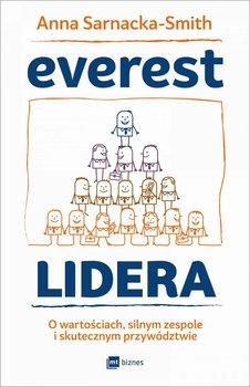 Everest Lidera. O wartościach, silnym zespole i skutecznym przywództwie-Sarnacka-Smith Anna