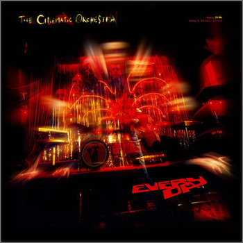 Every Day (Tour Edition) - Cinematic Orchestra
