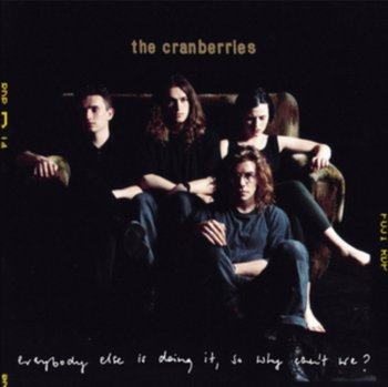 Everybody Else Is Doing It So Why Can't We? - The Cranberries