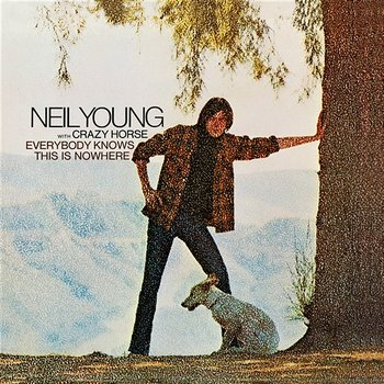 Everybody Knows This Is Nowhere-Neil Young with Crazy Horse