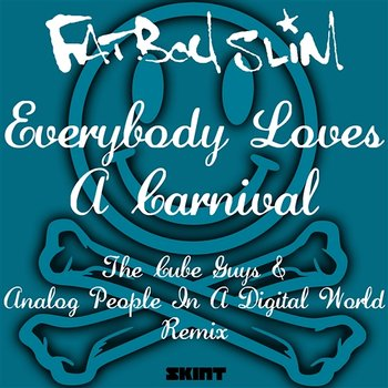 Everybody Loves A Carnival - Fatboy Slim