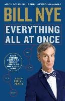 Everything All at Once: How to Think Like a Science Guy, Solve Any Problem, and Make a Better World-Nye Bill, Powell Corey S.