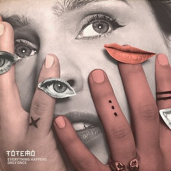 Everything Happens Only Once-Totemo