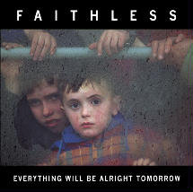 Everything Will be Alright Tomorrow-Faithless